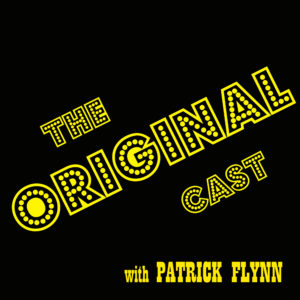 The Original Cast w/Patrick Flynn